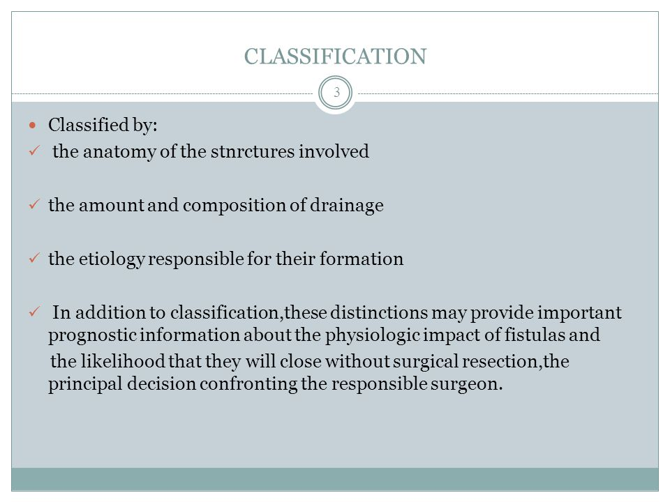 CLASSIFICATION Classified by: the anatomy of the stnrctures involved