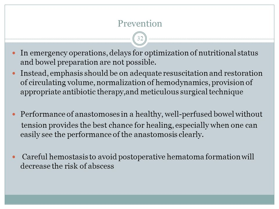 Prevention In emergency operations, delays for optimization of nutritional status and bowel preparation are not possible.