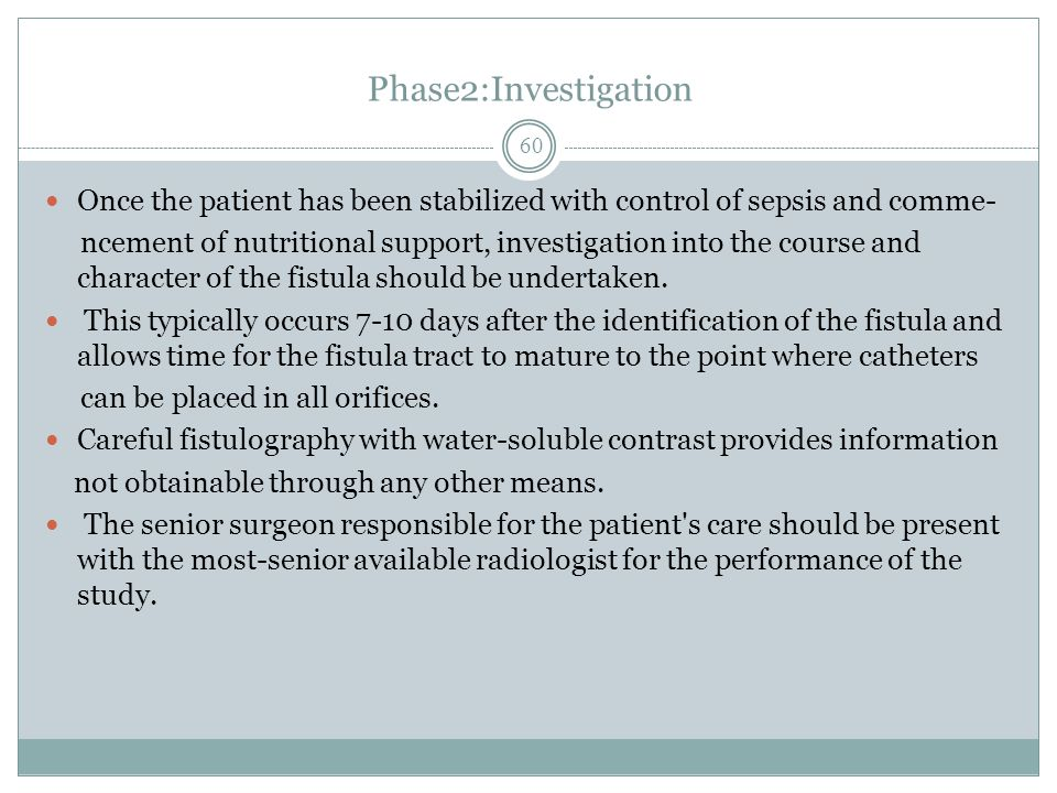 Phase2:Investigation Once the patient has been stabilized with control of sepsis and comme-