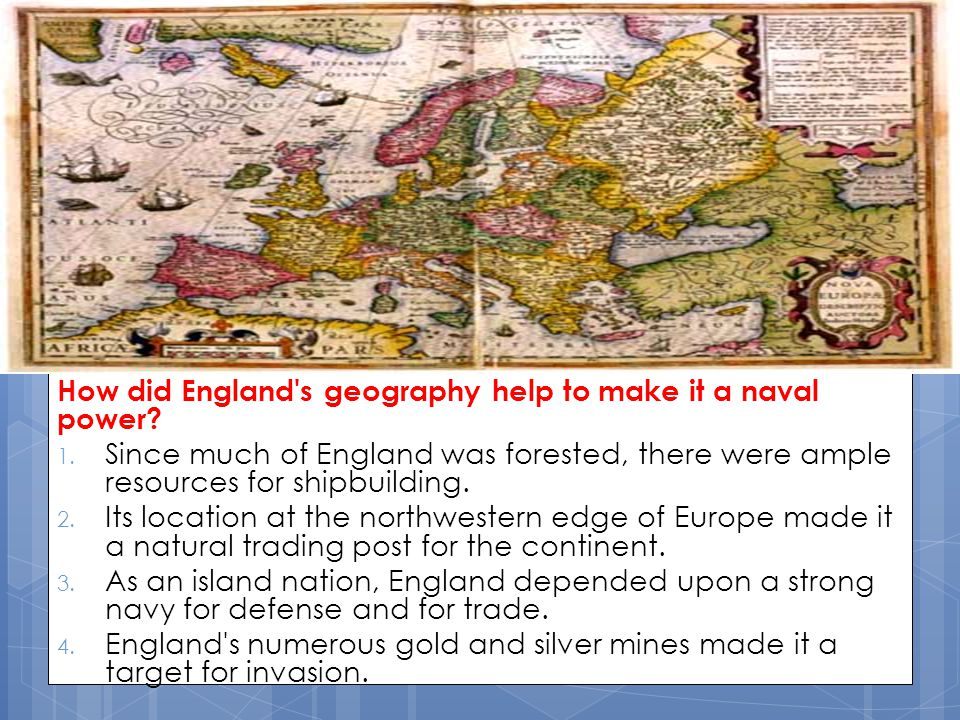 How did England s geography help to make it a naval power