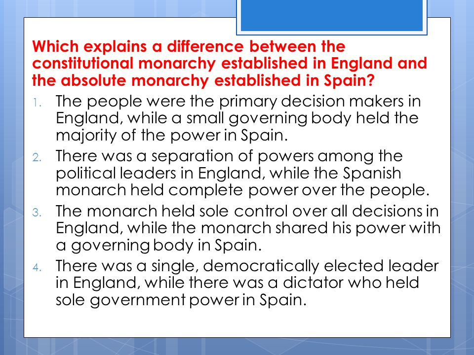 Which explains a difference between the constitutional monarchy established in England and the absolute monarchy established in Spain