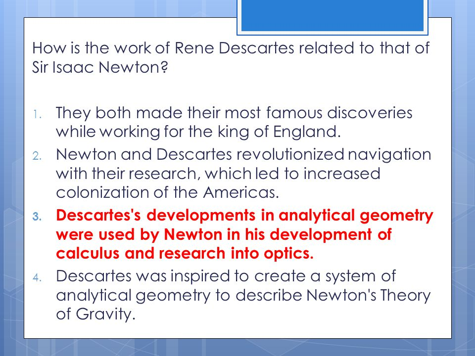 How is the work of Rene Descartes related to that of Sir Isaac Newton