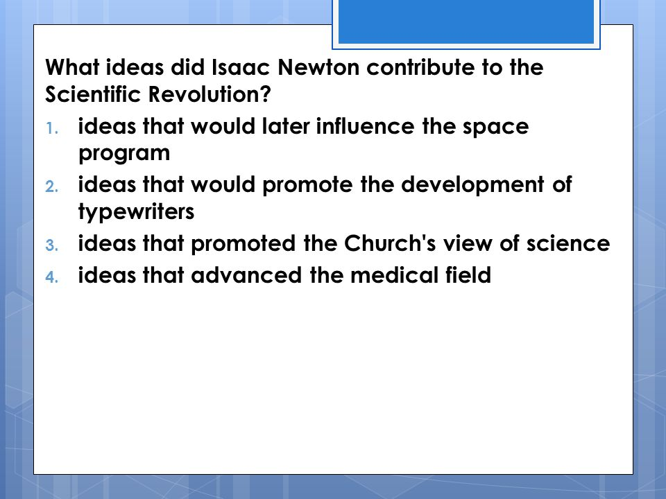 What ideas did Isaac Newton contribute to the Scientific Revolution