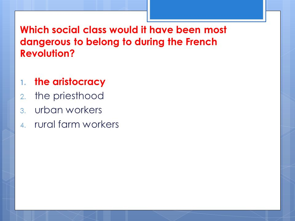 Which social class would it have been most dangerous to belong to during the French Revolution