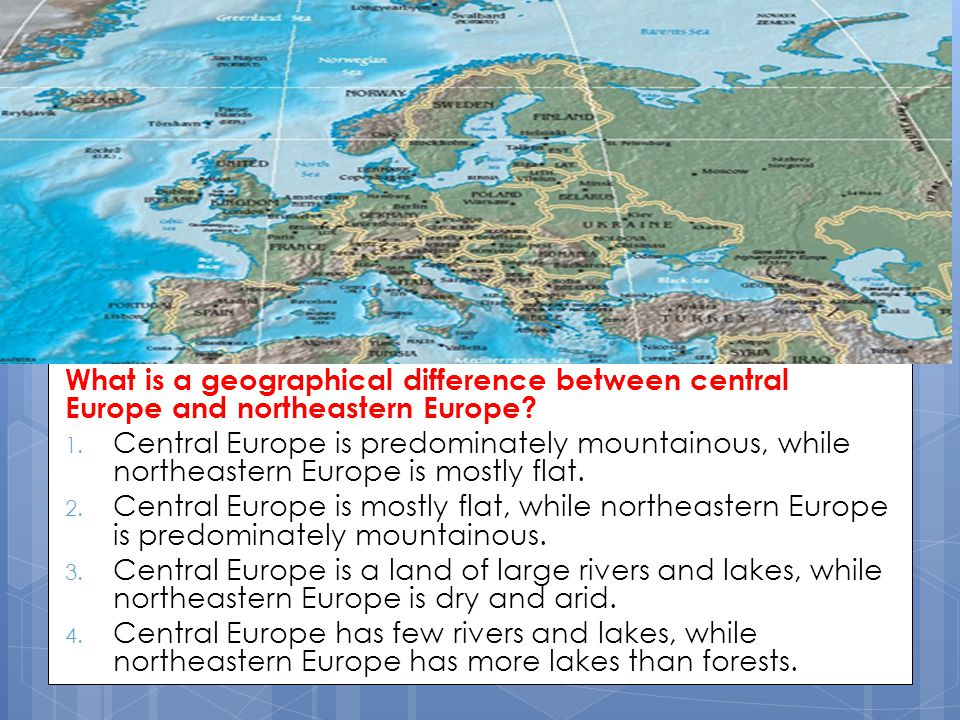 What is a geographical difference between central Europe and northeastern Europe