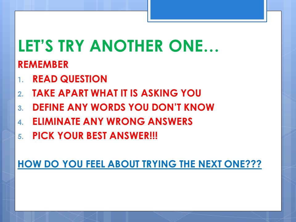 LET'S TRY ANOTHER ONE… REMEMBER READ QUESTION
