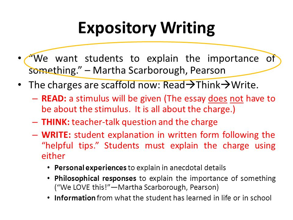Expository Writing We want students to explain the importance of something. – Martha Scarborough, Pearson.