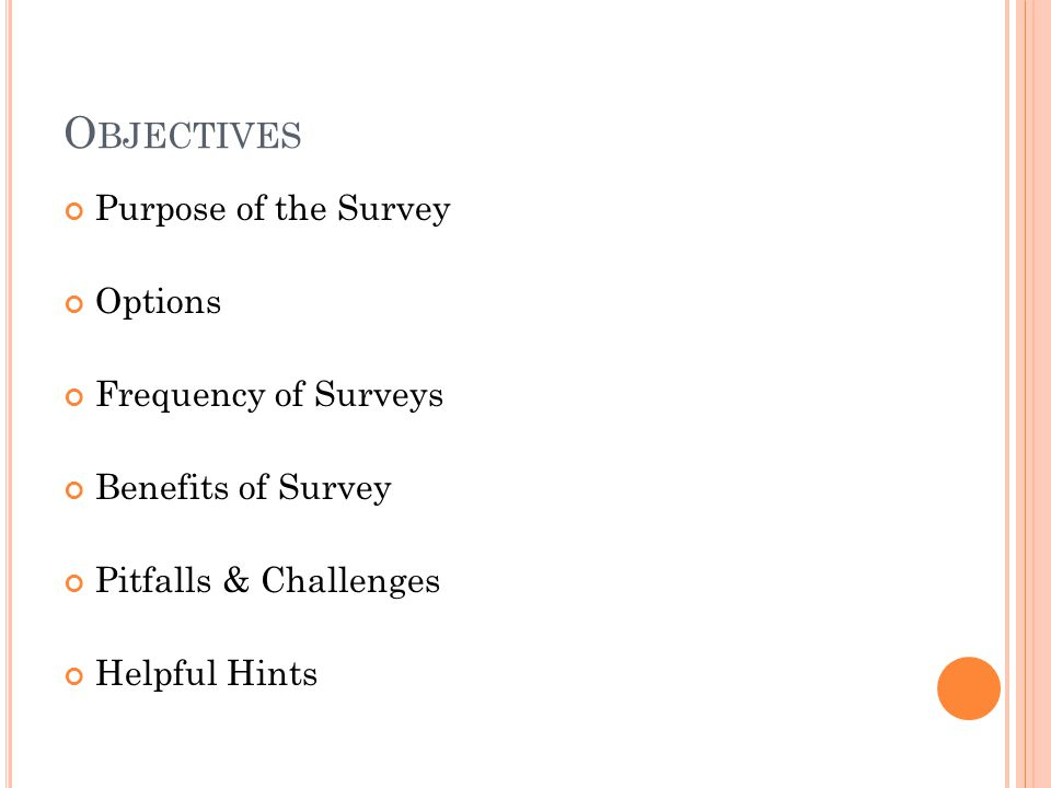 Objectives Purpose of the Survey Options Frequency of Surveys