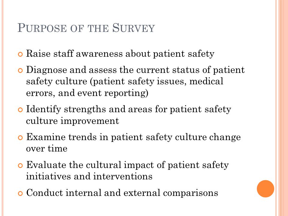 Purpose of the Survey Raise staff awareness about patient safety