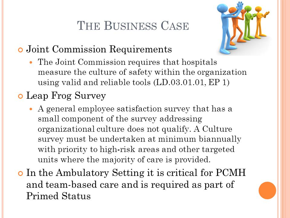 The Business Case Joint Commission Requirements Leap Frog Survey