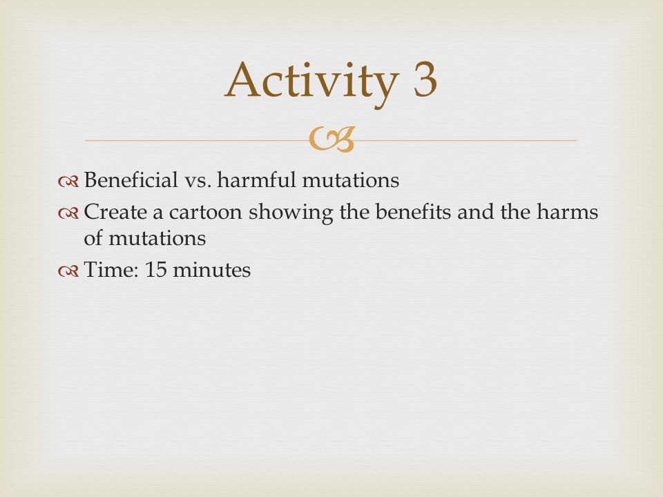 Activity 3 Beneficial vs. harmful mutations