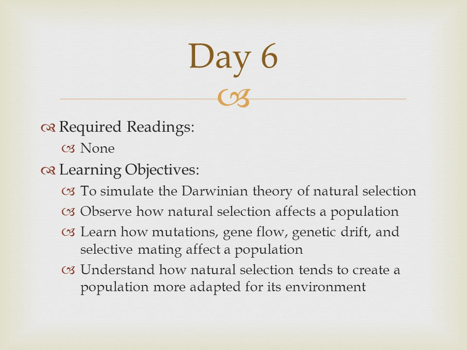 Day 6 Required Readings: Learning Objectives: None