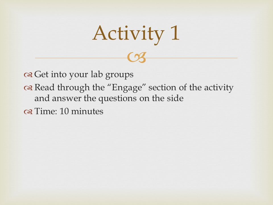Activity 1 Get into your lab groups