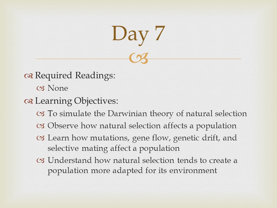 Day 7 Required Readings: Learning Objectives: None