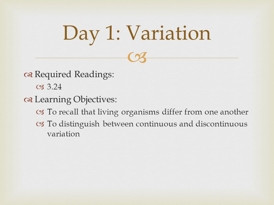Day 1: Variation Required Readings: Learning Objectives: 3.24