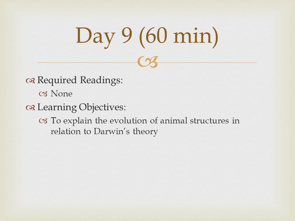Day 9 (60 min) Required Readings: Learning Objectives: None