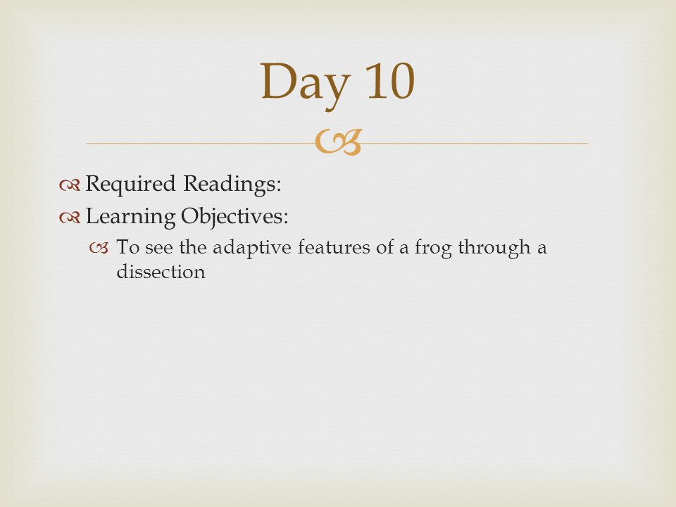 Day 10 Required Readings: Learning Objectives: