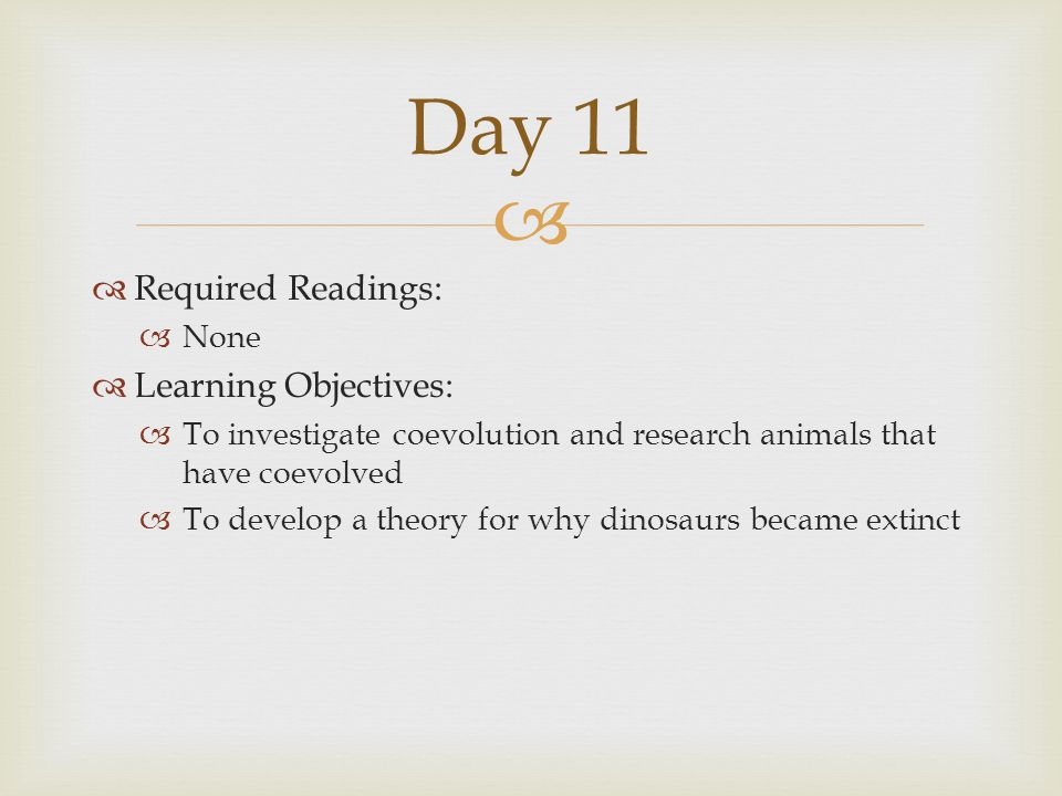 Day 11 Required Readings: Learning Objectives: None
