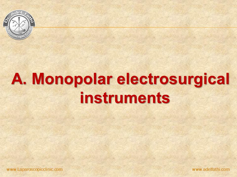 A. Monopolar electrosurgical instruments