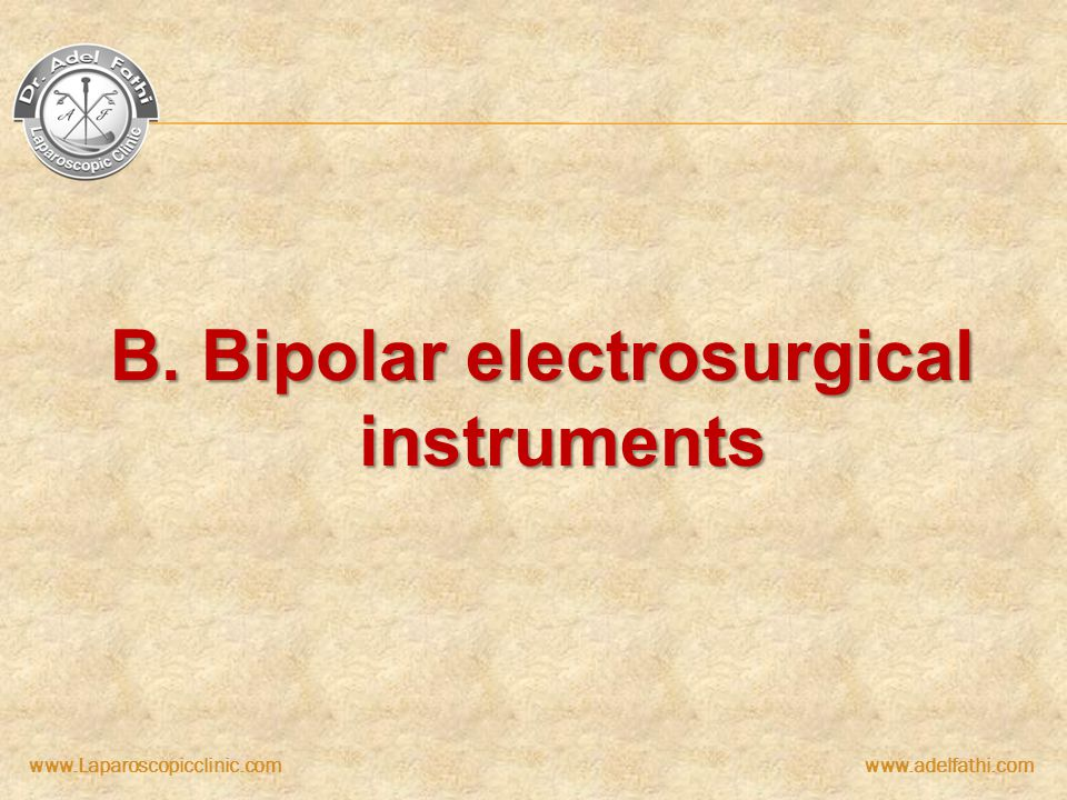 B. Bipolar electrosurgical instruments