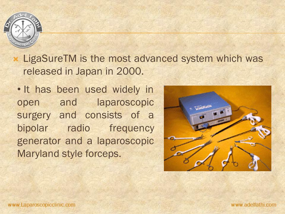 LigaSureTM is the most advanced system which was released in Japan in 2000.