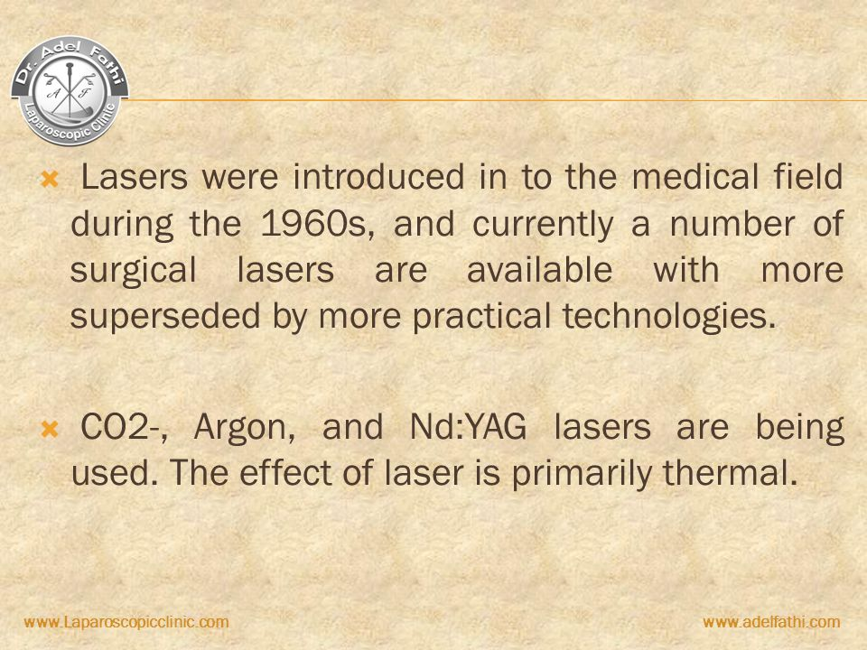 Lasers were introduced in to the medical field during the 1960s, and currently a number of surgical lasers are available with more superseded by more practical technologies.
