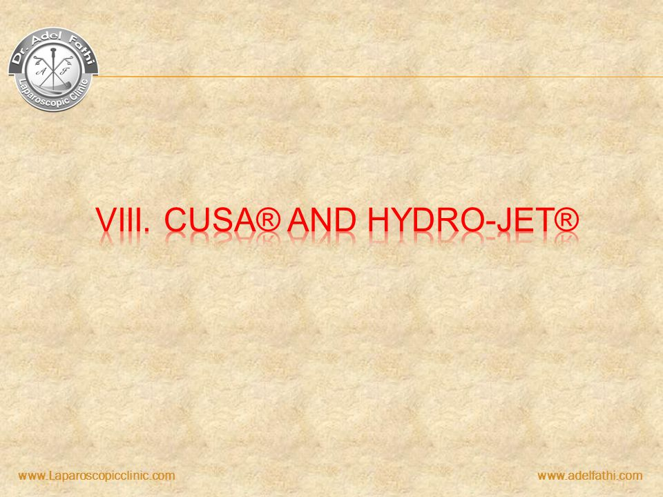 VIII. CUSA® and HYDRO-JET®