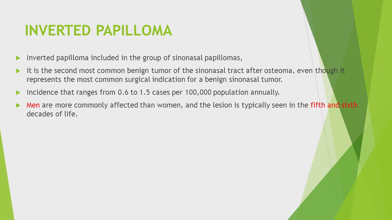 INVERTED PAPILLOMA Inverted papilloma included in the group of sinonasal papillomas,