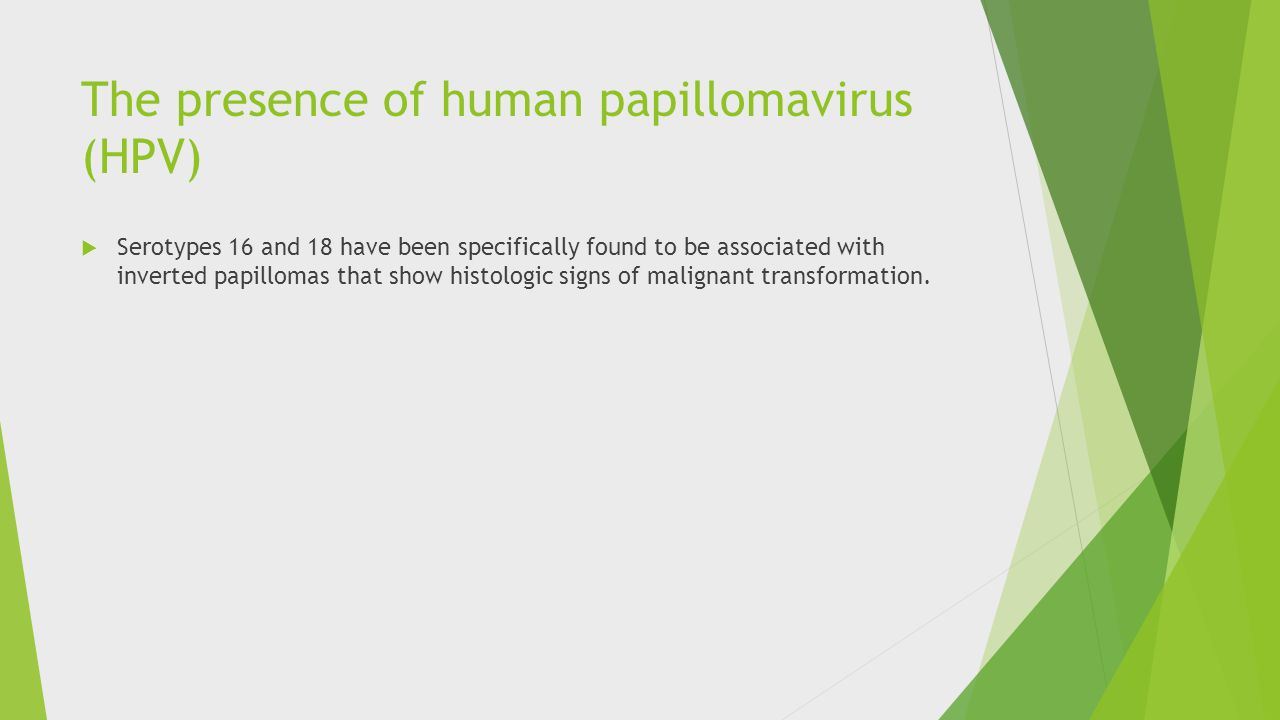 The presence of human papillomavirus (HPV)