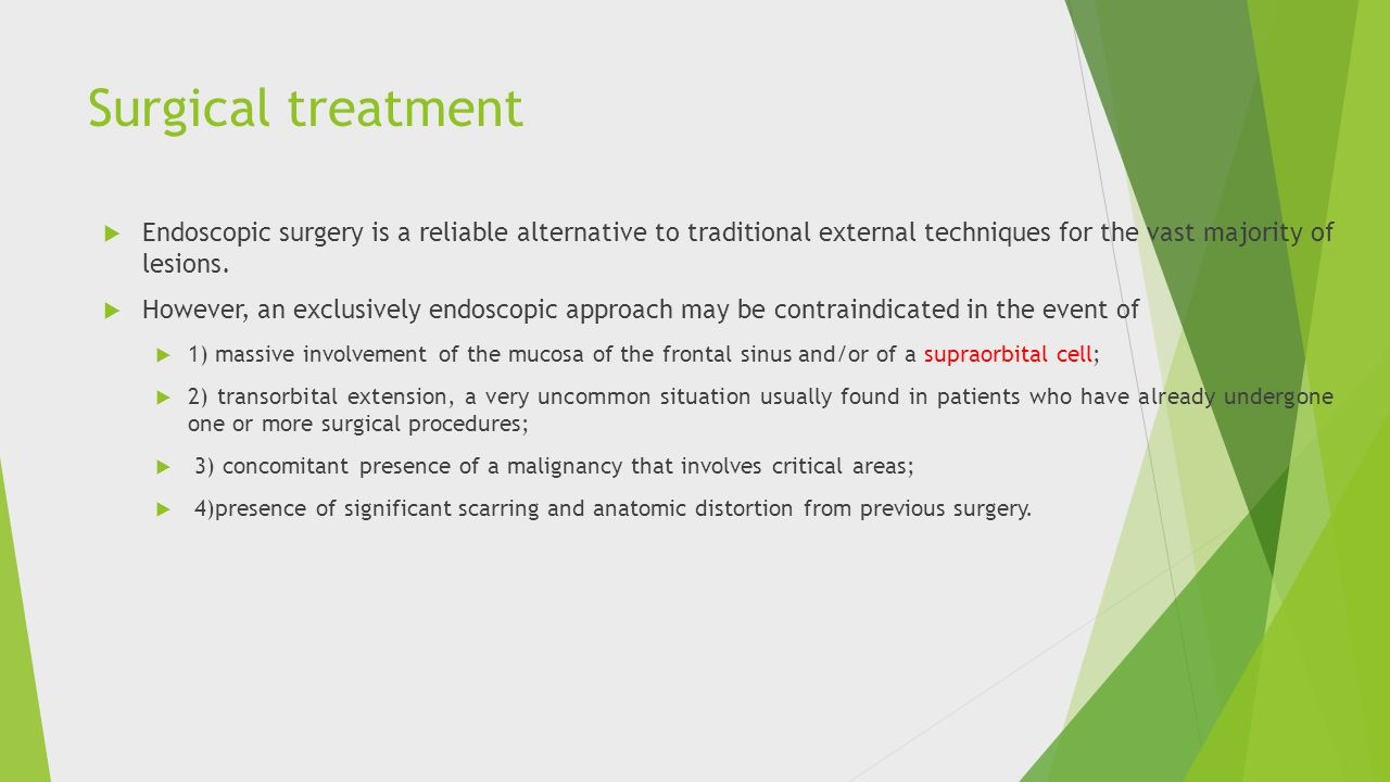 Surgical treatment Endoscopic surgery is a reliable alternative to traditional external techniques for the vast majority of lesions.