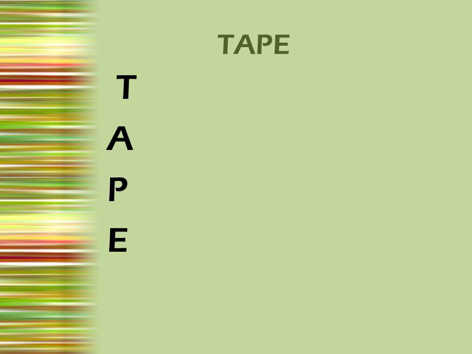 TAPE T A P E