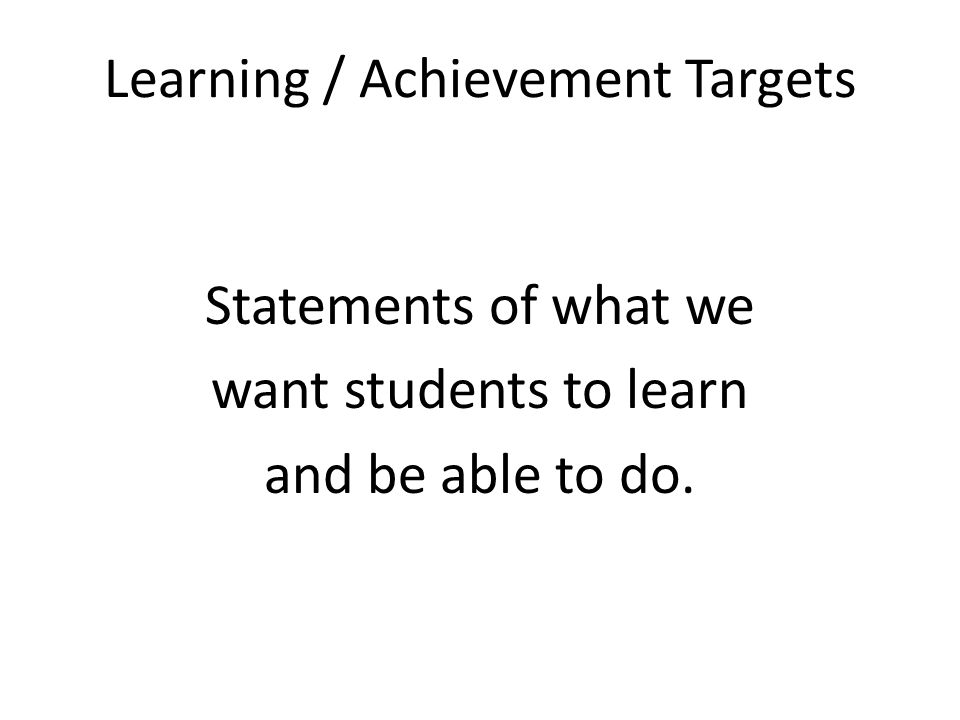 Learning / Achievement Targets