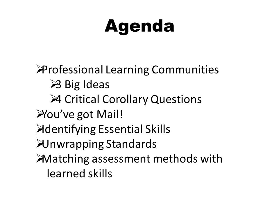 Agenda Professional Learning Communities 3 Big Ideas