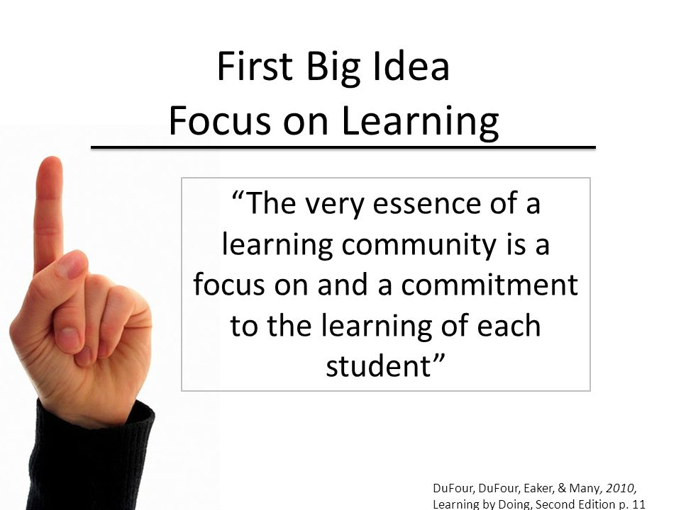 First Big Idea Focus on Learning