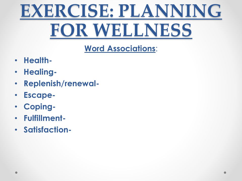 EXERCISE: PLANNING FOR WELLNESS