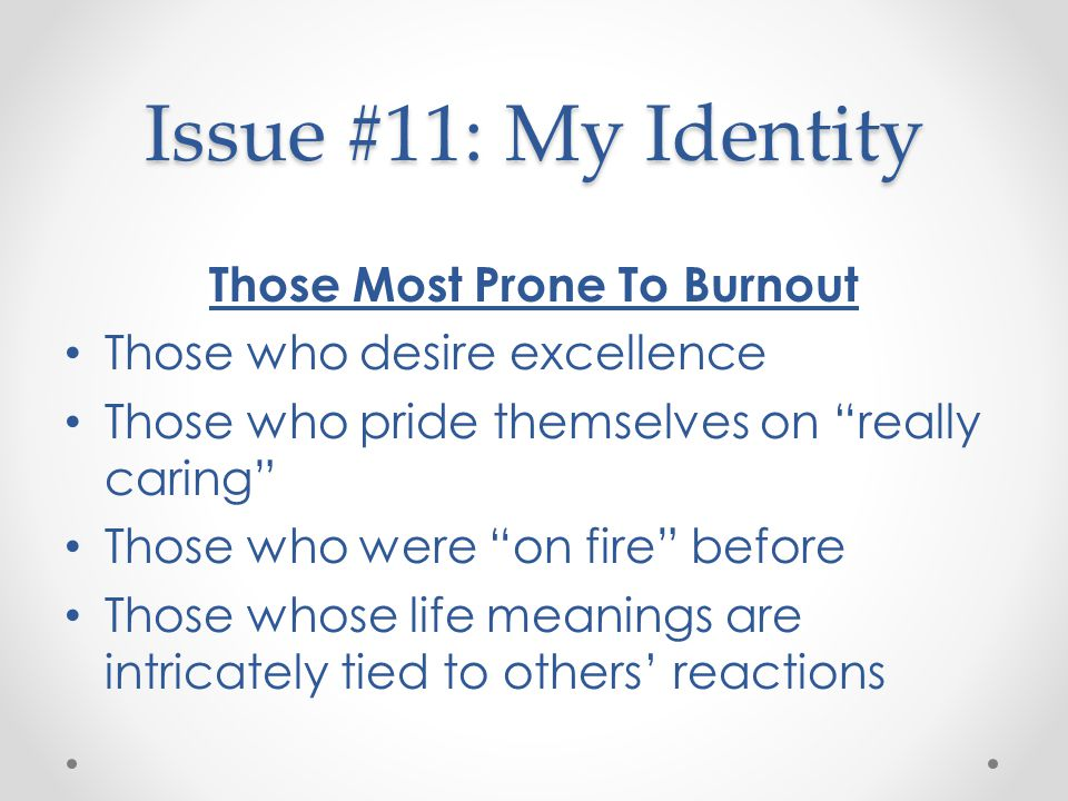Those Most Prone To Burnout