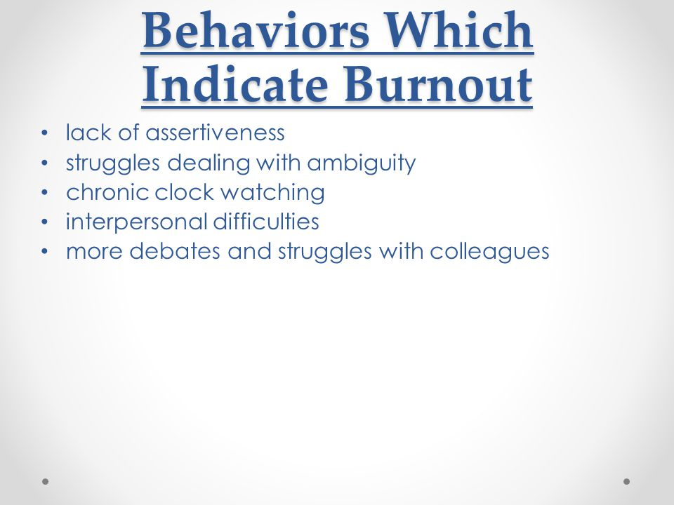 Behaviors Which Indicate Burnout
