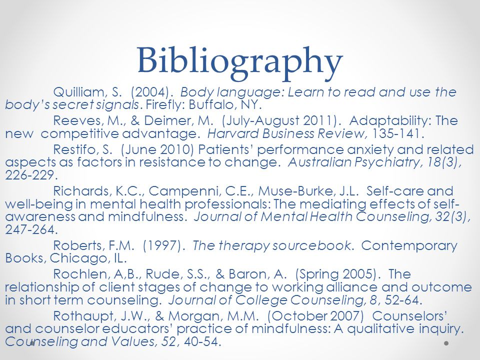 Bibliography Quilliam, S. (2004). Body language: Learn to read and use the body's secret signals. Firefly: Buffalo, NY.