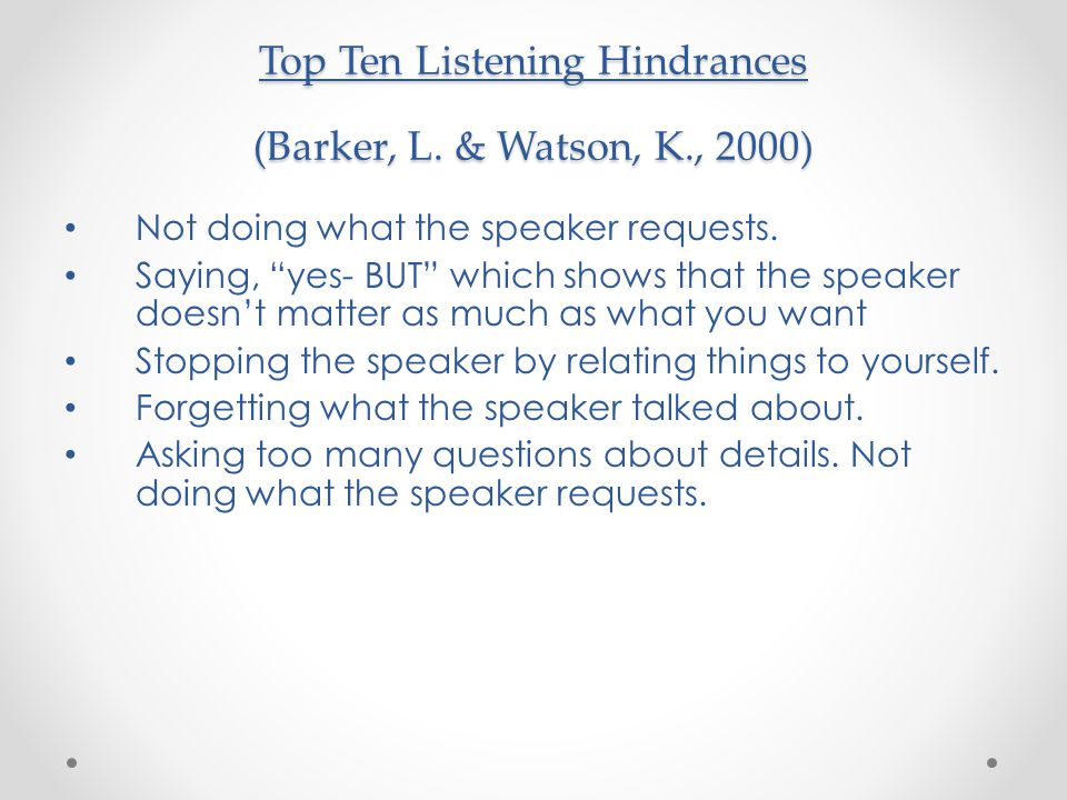 Top Ten Listening Hindrances (Barker, L. & Watson, K., 2000)