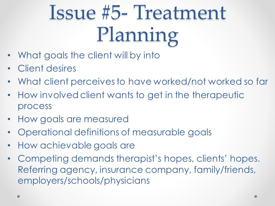 Issue #5- Treatment Planning