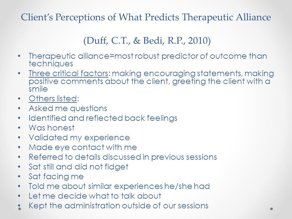 Client's Perceptions of What Predicts Therapeutic Alliance (Duff, C. T