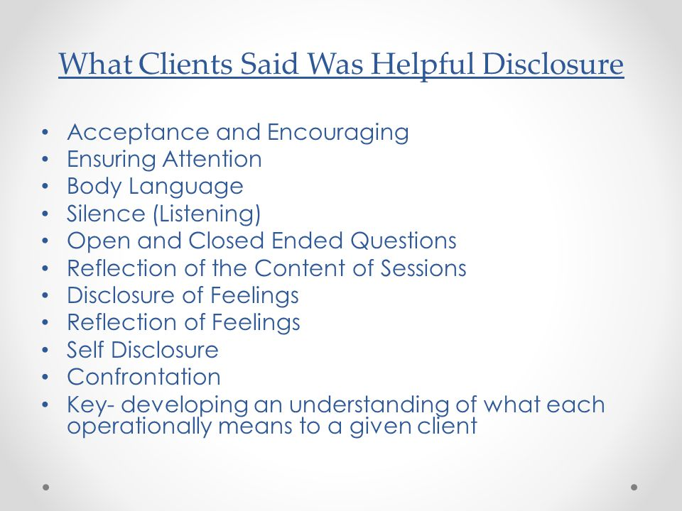 What Clients Said Was Helpful Disclosure