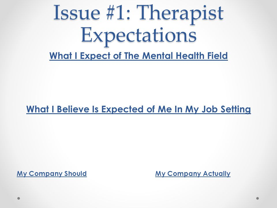 Issue #1: Therapist Expectations