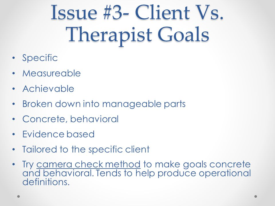 Issue #3- Client Vs. Therapist Goals