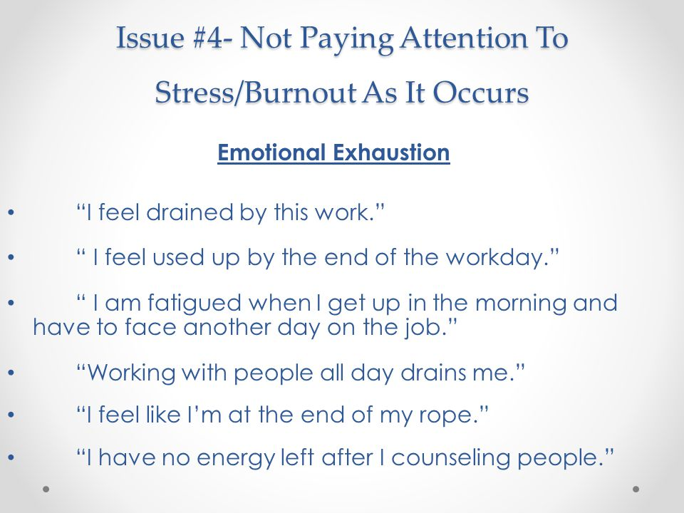 Issue #4- Not Paying Attention To Stress/Burnout As It Occurs