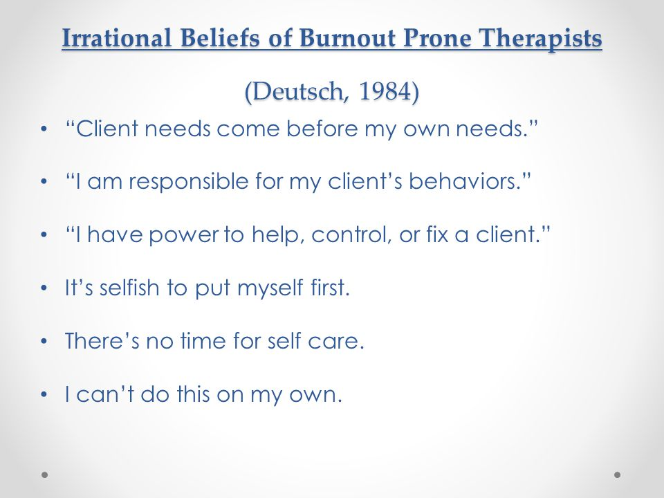 Irrational Beliefs of Burnout Prone Therapists (Deutsch, 1984)