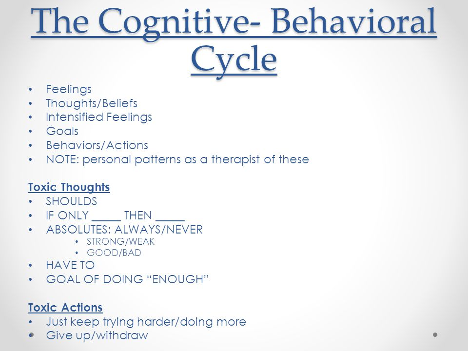 The Cognitive- Behavioral Cycle