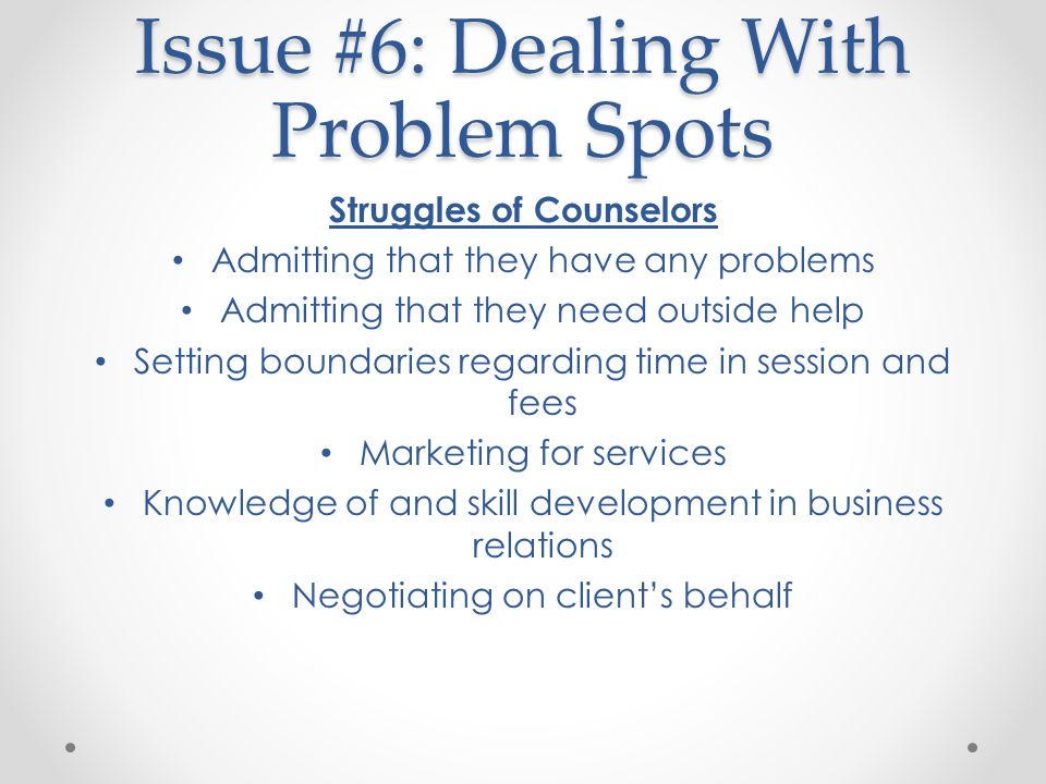 Issue #6: Dealing With Problem Spots