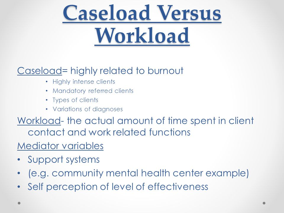 Caseload Versus Workload