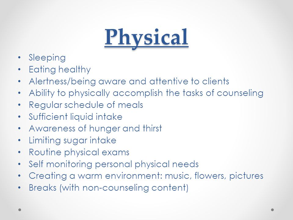 Physical Sleeping Eating healthy